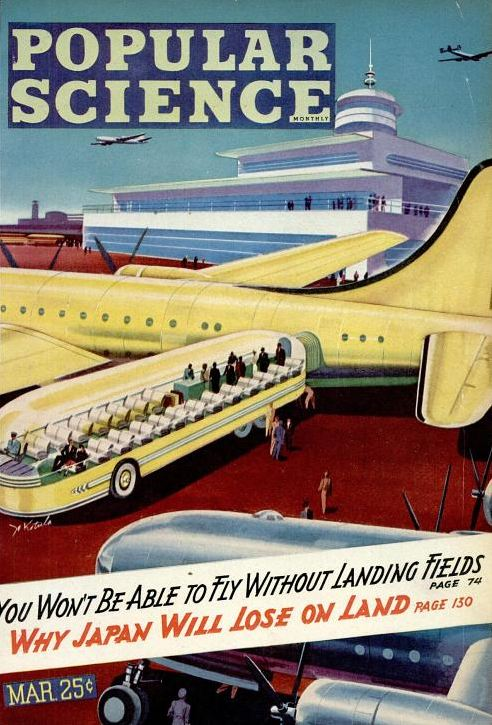 """Popular Science, March 1945. This one jumped out at me as a possible predecessor to the """"mobile lounges"""" designed by Eero Saarinen for use at Dulles Airport."""